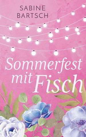 Sommerfest mit Fisch (von Sabine Bartsch)