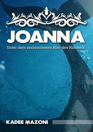 Joanna: Unter dem zerbrochenen Blau