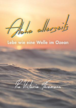 Pia Victoria Thiemann: Aloha allerseits