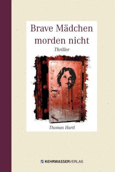 Thriller von Thomas Hartl: Brave Mädchen morden nicht