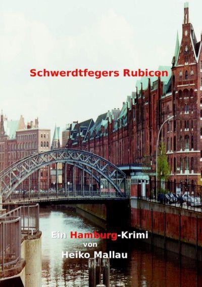 Schwerdtfegers Rubicon. Hamburg-Krimi