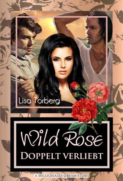 Leseprobe: Wild Rose - Doppelt verliebt