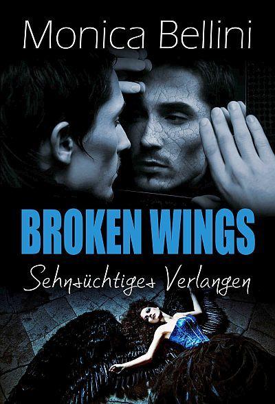 Leseprobe: Broken Wings - Sehnsüchtiges Verlangen