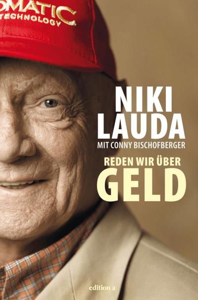Rezension: Reden wir über Geld. Autobiografie von Niki Lauda