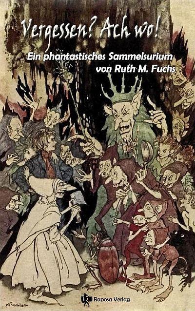 Fantasy von Ruth M. Fuchs: Vergessen? Ach wo!