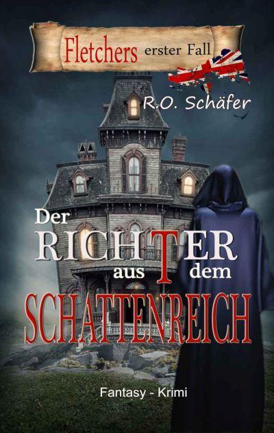 Rudolf Otto Schäfer: Fantasy-Krimi