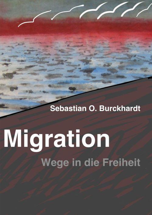 Migration: Wege in die Freiheit