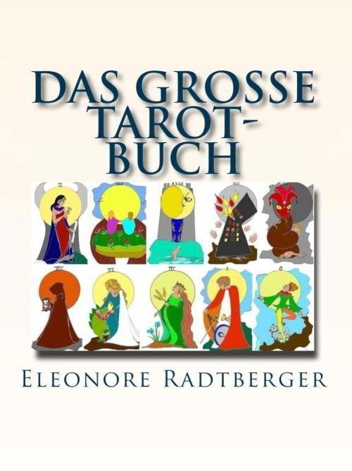 Das große Tarot-Buch: Die 78 Tarot Karten