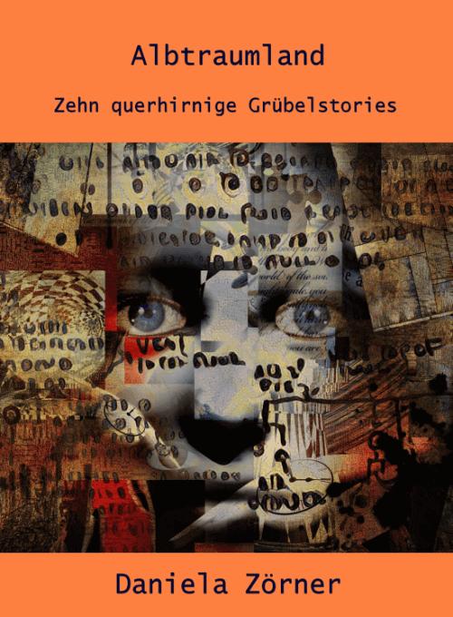 Albtraumland: Buch der Autorin Daniela Zörner
