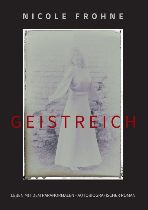Autobiografischer Roman: GEISTREICH