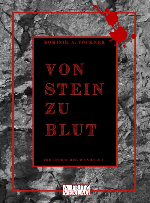 Dominik A. Vockner: Von Stein zu Blut