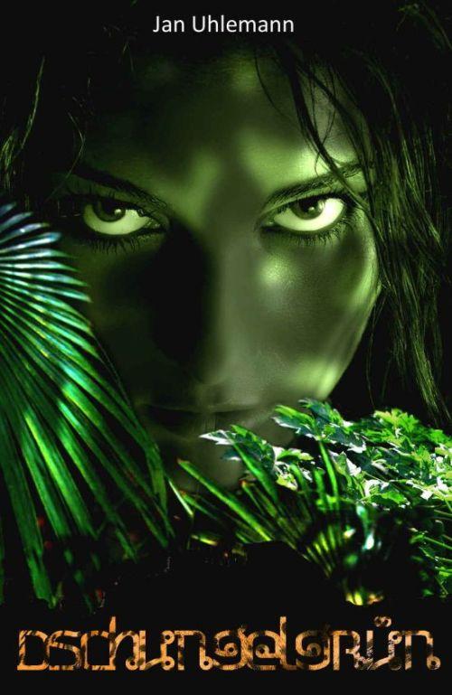 Dschungelgrün: Abenteuerroman von Jan Uhlemann