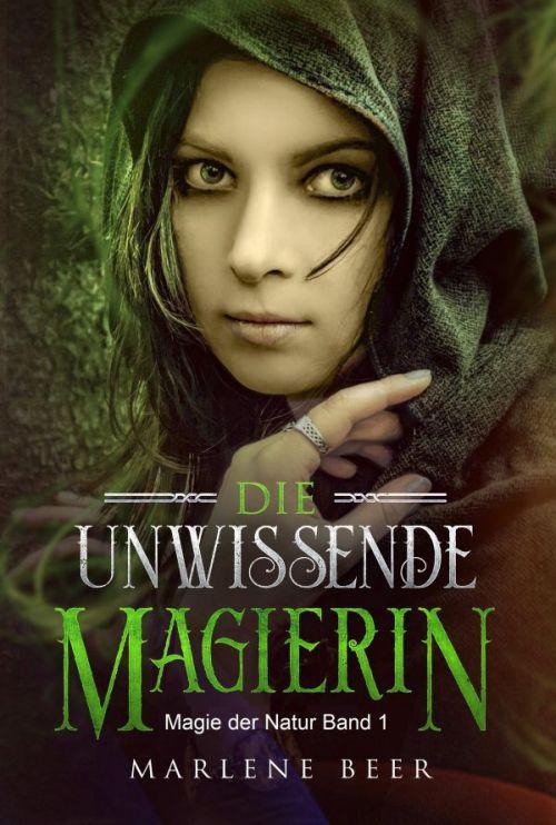 Marlene Beer: Die unwissende Magierin