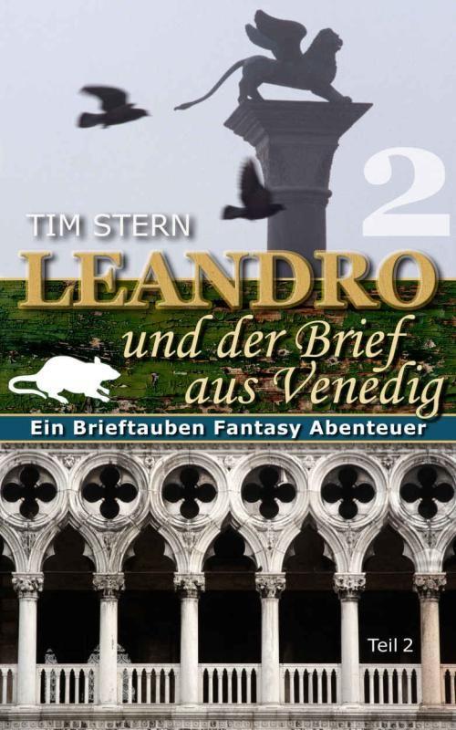 Tim Stern: Leandro und der Brief aus Venedig II