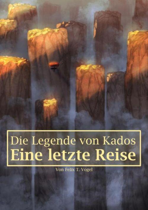 Felix T. Vogel: Die Legende von Kados
