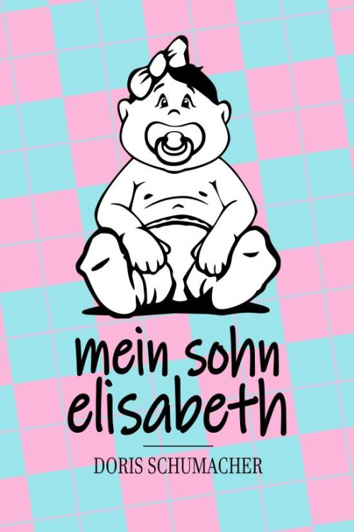Buchtipp: Mein Sohn Elisabeth