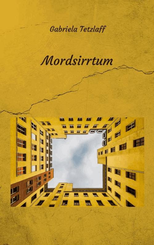 Gabriela Tetzlaff: Mordsirrtum