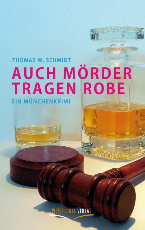 Münchenkrimi des Autors Thomas W. Schmidt