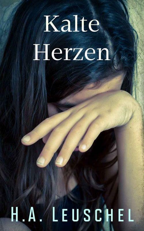 H.A. Leuschel: Kalte Herzen