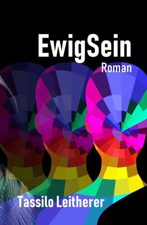 Roman von Tassilo Leitherer: EwigSein