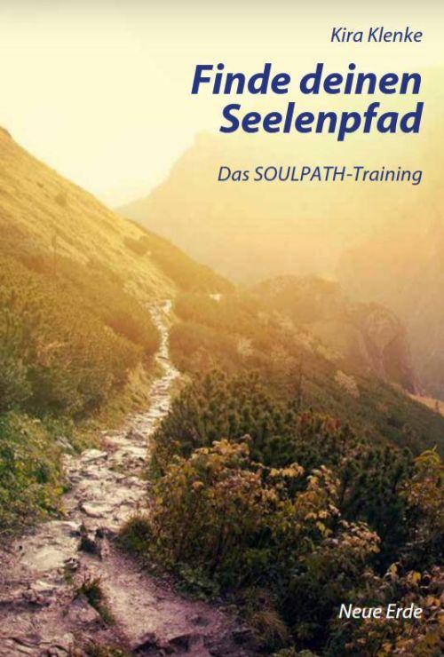 Finde deinen Seelenpfad: Das SOULPATH-Training