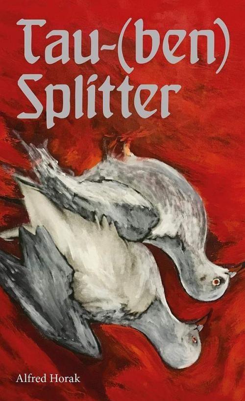 Tau-(ben) Splitter. Roman v. Alfred Horak