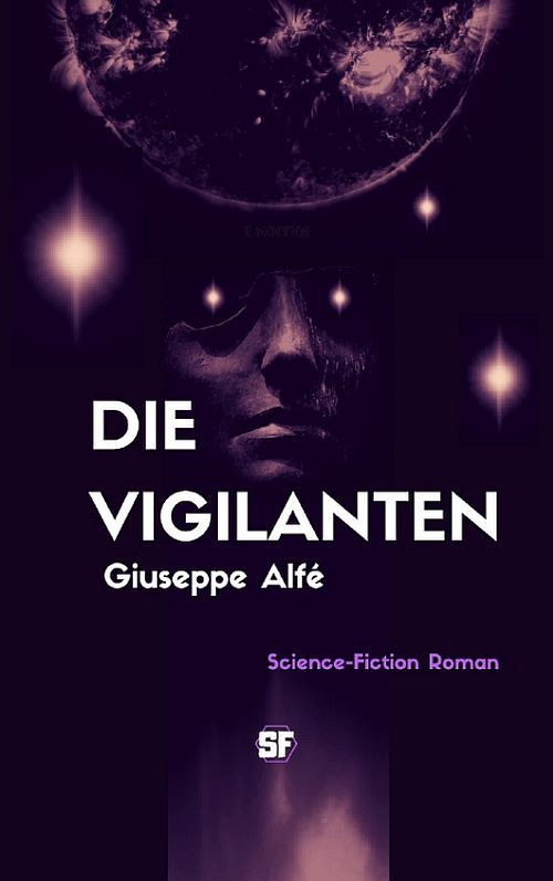 Science-Fiction Roman: Die Vigilanten