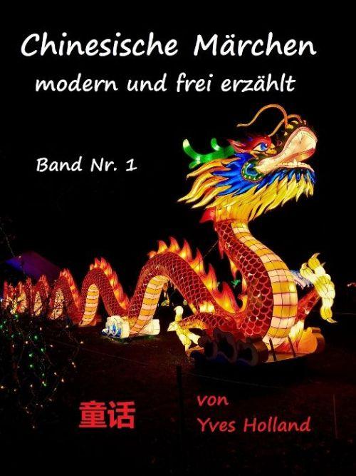Chinesische Märchen: modern und frei erzählt