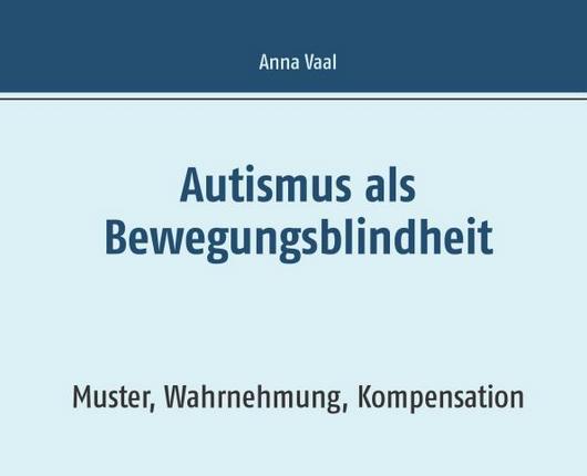 Autismus als Bewegungsblindheit