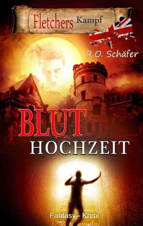 Bluthochzeit - Fletchers Kampf