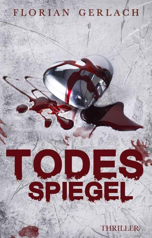 Todesspiegel. Thriller von Florian Gerlach