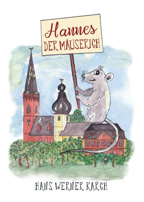 Kinderbuch: Hannes der Mäuserich