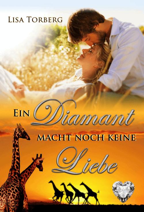 Lisa Torberg: Ein Diamant macht noch keine Liebe