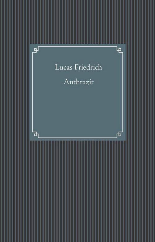 Kurzgeschichten: Anthrazit