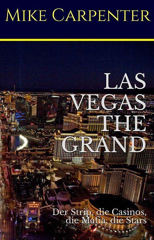 Las Vegas The Grand. Sachbuch von Mike Carpenter