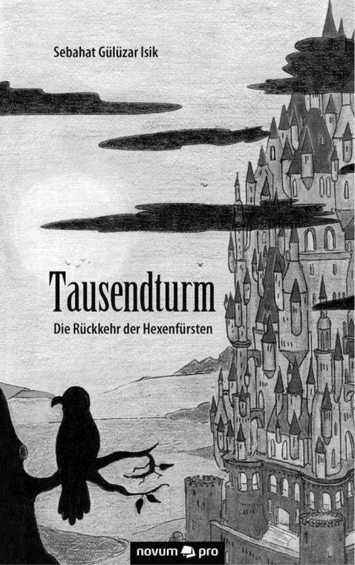 Tausendturm: Die Rückkehr der Hexenfürsten