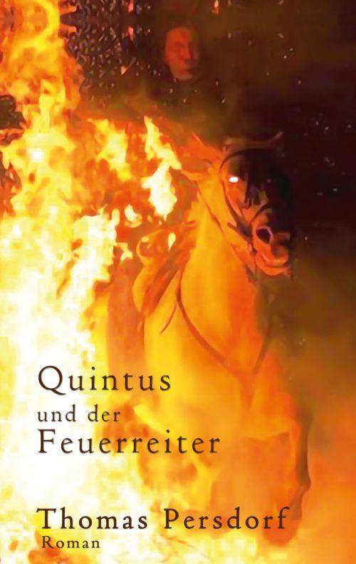 Historischer Roman: Quintus und der Feuerreiter