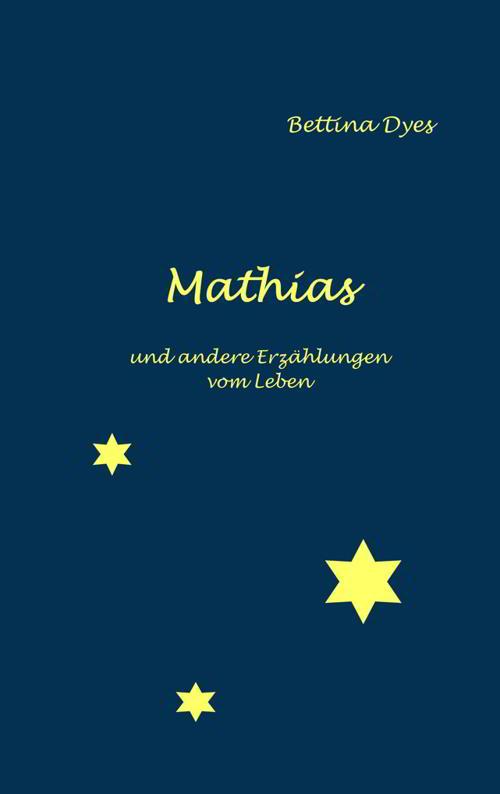 Autorin Bettina Dyes: Mathias