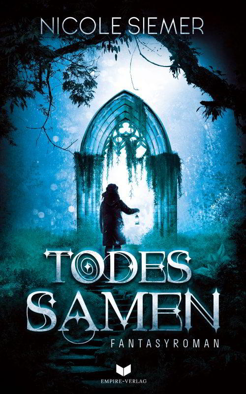 Todessamen. Fantasy-Roman von Nicole Siemer