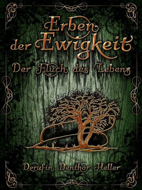 Fantasy: Erben der Ewigkeit. Der Fluch des Lebens
