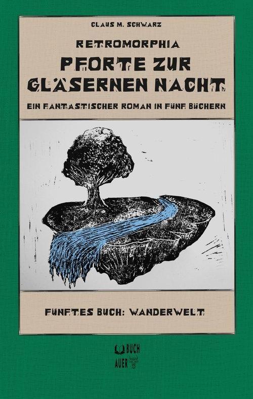 Claus M. Schwarz: Pforte zur gläsernen Nacht