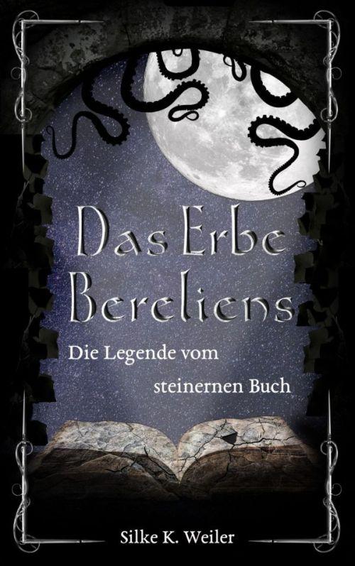 Das Erbe Bereliens: Die Legende vom steinernen Buch