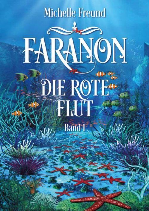 Michelle Freund: Faranon. Die rote Flut