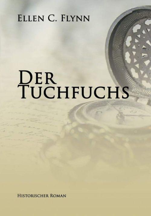 Historischer Debütroman: Der Tuchfuchs