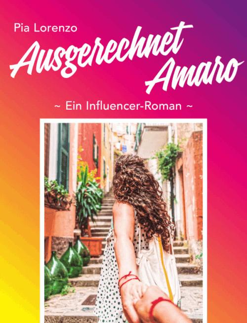 Influencer Roman: Ausgerechnet Amaro