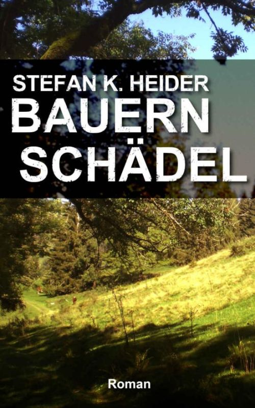 Stefan K. Heider: Bauernschädel