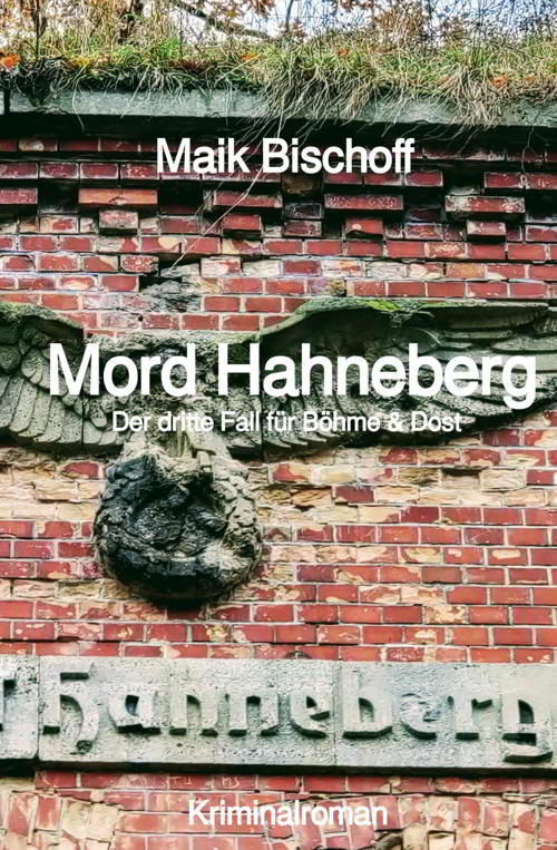 Maik Bischoff: Mord Hahneberg