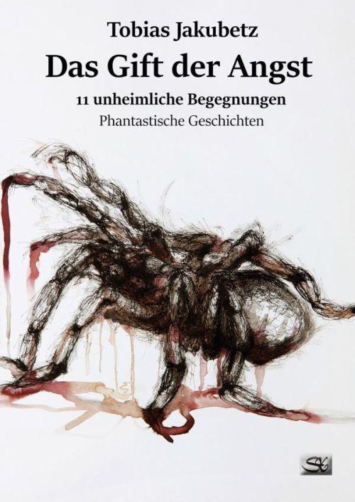Das Gift der Angst: 11 Phantastische Geschichten