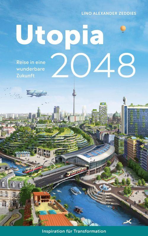 Positive Utopie: Utopia 2048