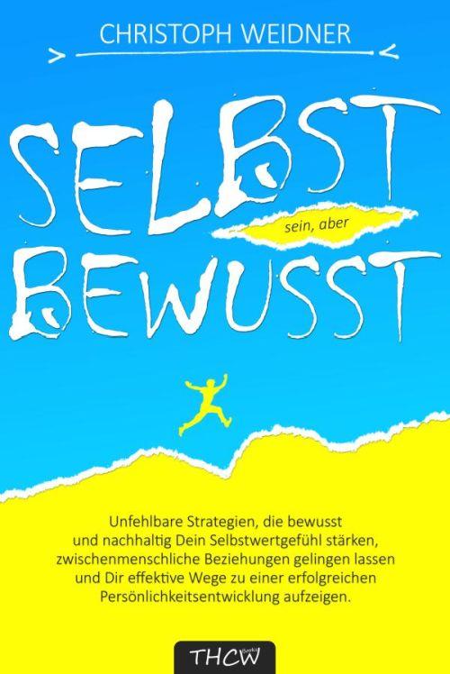 Christoph Weidner: Selbst sein, aber bewusst